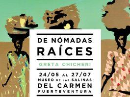 """Exposición """"De Nómadas Raíces"""" de Greta Chicheri en Las Salinas del Carmen   Macaronesia Fuerteventura"""