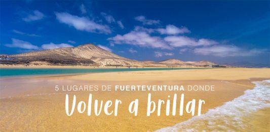 5 stunning places in Fuerteventura to feel free | Macaronesia Fuerteventura